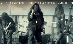 "2011 The Very End released their first official video clip for the song ""A Hole In The Sun""."